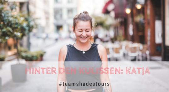 Hinter den Kulissen bei SHADES TOURS: Katja