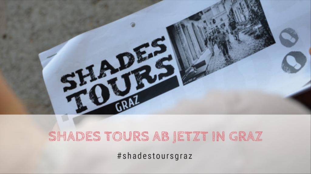 SHADES TOURS kommt nach Graz